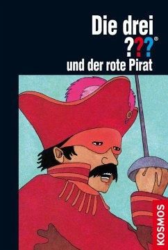 Die drei ??? und der rote Pirat / Die drei Fragezeichen Bd.33 (eBook, ePUB) - Arden, William