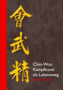 Chin-Woo - Kampfkunst als Lebensweg (eBook, ePUB)