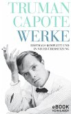 Truman Capote Werke (eBook, ePUB)