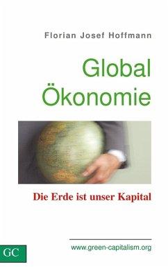 GlobalÖkonomie (eBook, ePUB) - Hoffmann, Florian Josef