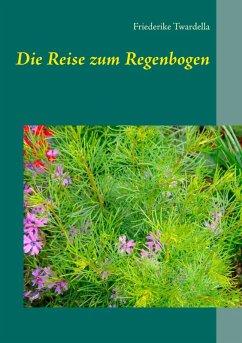 Die Reise zum Regenbogen (eBook, ePUB)