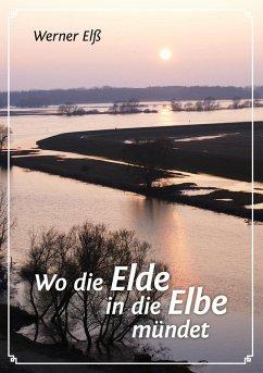 Wo die Elde in die Elbe mündet (eBook, ePUB)