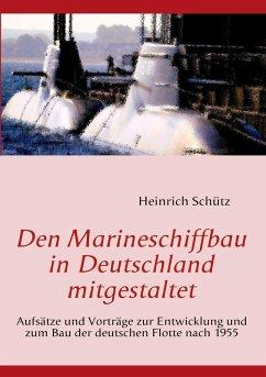 Den Marineschiffbau in Deutschland mitgestaltet (eBook, ePUB)