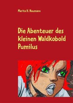 Die Abenteuer des kleinen Waldkobold Pumilus (eBook, ePUB)