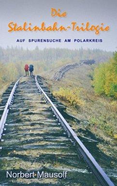 Die Stalinbahn-Trilogie (eBook, ePUB)