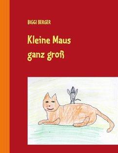 Kleine Maus ganz groß (eBook, ePUB)