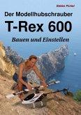Der Modellhubschrauber T-Rex 600 (eBook, ePUB)
