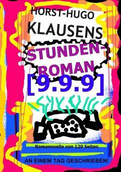 Stundenroman [9.9.9] (eBook, ePUB) - Klausens, Horst-Hugo