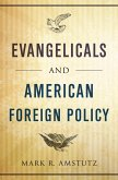 Evangelicals and American Foreign Policy (eBook, PDF)