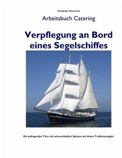 Verpflegung an Bord eines Segelschiffes (eBook, ePUB)