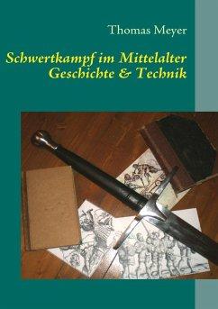 Schwertkampf im Mittelalter (eBook, ePUB)