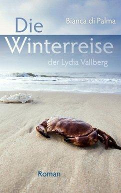 Die Winterreise der Lydia Vallberg (eBook, ePUB)