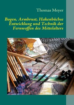 Bogen, Armbrust, Hakenbüchse (eBook, ePUB) - Meyer, Thomas