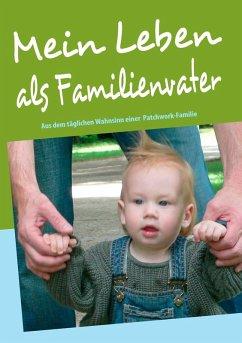Mein Leben als Familienvater (eBook, ePUB)