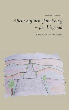 Allein auf dem Jakobsweg - per Liegerad (eBook, ePUB)