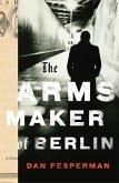 The Arms Maker of Berlin (eBook, ePUB)
