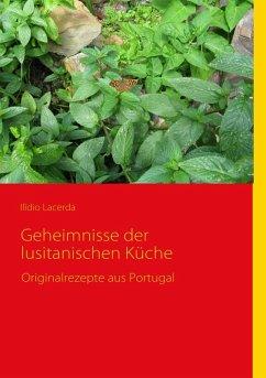 Geheimnisse der lusitanischen Küche (eBook, ePUB)