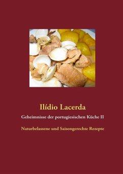 Geheimnisse der portugiesischen Küche II (eBook, ePUB) - Lacerda, Ilídio