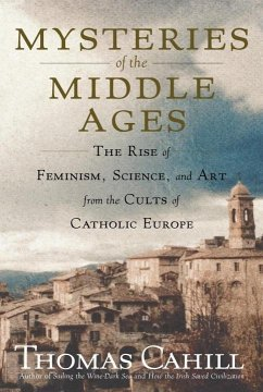 Mysteries of the Middle Ages (eBook, ePUB) - Cahill, Thomas