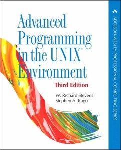 Advanced Programming in the UNIX Environment (eBook, ePUB) - Stevens, W. Richard; Rago, Stephen A.