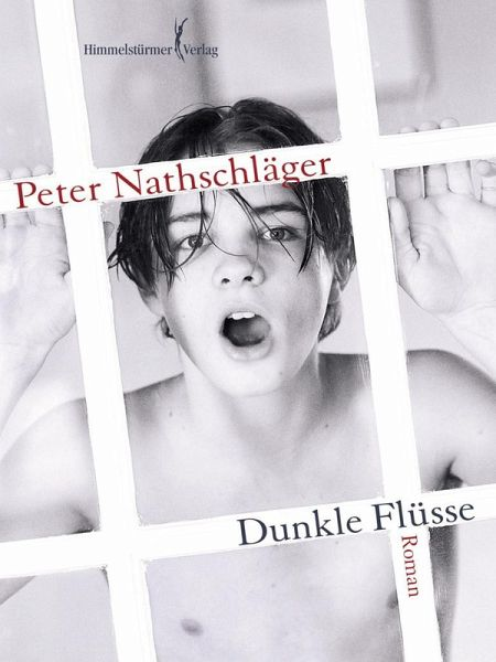 "Peter Nathschläger ""Dunkle Flüsse"""
