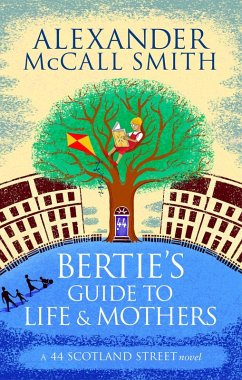 Bertie's Guide to Life and Mothers (eBook, ePUB) - McCall Smith, Alexander