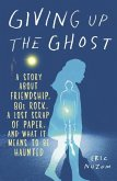 Giving Up the Ghost (eBook, ePUB)