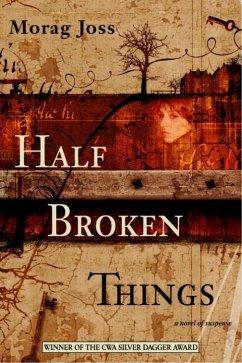 Half Broken Things (eBook, ePUB) - Joss, Morag