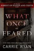 What Once We Feared: An Original Forest of Hands and Teeth Story (eBook, ePUB)