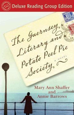 The Guernsey Literary and Potato Peel Pie Society (Random House Reader's Circle Deluxe Reading Group Edition) (eBook, ePUB) - Shaffer, Mary Ann; Barrows, Annie