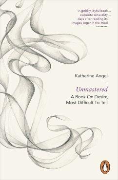 Unmastered (eBook, ePUB) - Angel, Katherine