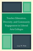 Teacher Education, Diversity, and Community Engagement in Liberal Arts Colleges (eBook, ePUB)
