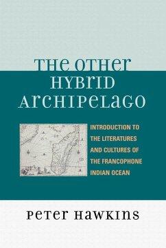 The Other Hybrid Archipelago (eBook, ePUB) - Hawkins, Peter