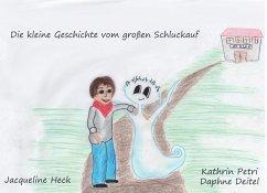 Die kleine Geschichte vom großen Schluckauf (eBook, ePUB) - Heck, Jacqueline