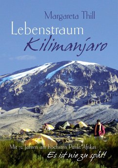 Lebenstraum Kilimanjaro - Mit 72 Jahren am höchsten Punkt Afrikas (eBook, ePUB)
