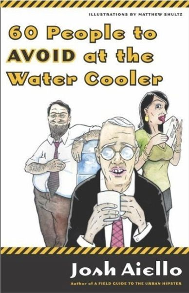 60 people to avoid at the water cooler ebook epub von josh aiello. Black Bedroom Furniture Sets. Home Design Ideas