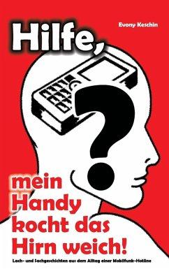 Hilfe, mein Handy kocht das Hirn weich! (eBook, ePUB)