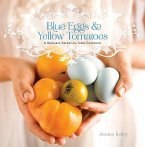 Blue Eggs and Yellow Tomatoes (eBook, ePUB)