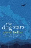 The Dog Stars: The hope-filled story of a world changed by global catastrophe (eBook, ePUB)