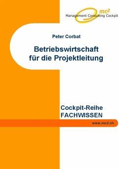 Betriebswirtschaft für die Projektleitung (eBook, ePUB)