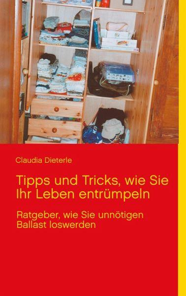 tipps und tricks wie sie ihr leben entr mpeln ebook epub von claudia dieterle portofrei. Black Bedroom Furniture Sets. Home Design Ideas