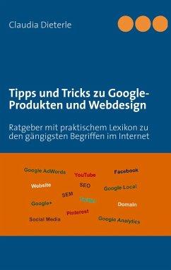 Tipps und Tricks zu Google-Produkten und Webdesign (eBook, ePUB)