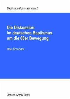 Die Diskussion im deutschen Baptismus um die 68er Bewegung (eBook, ePUB)