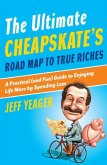 The Ultimate Cheapskate's Road Map to True Riches (eBook, ePUB)