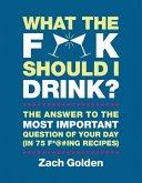 What the F*@# Should I Drink? (eBook, ePUB)
