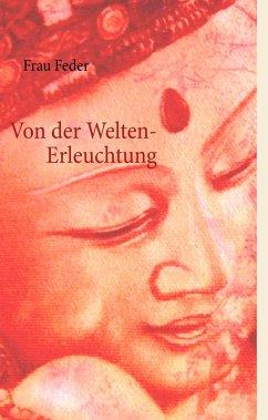 Von der Welten- Erleuchtung (eBook, ePUB)
