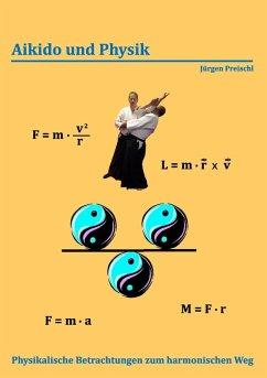 Aikido und Physik (eBook, ePUB) - Preischl, Jürgen