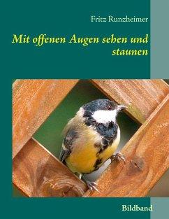Mit offenen Augen sehen und staunen (eBook, ePUB) - Runzheimer, Fritz