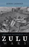 Historical Dictionary of the Zulu Wars (eBook, ePUB)