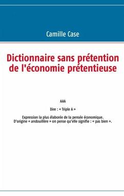 Dictionnaire sans prétention de l'économie prétentieuse (eBook, ePUB)